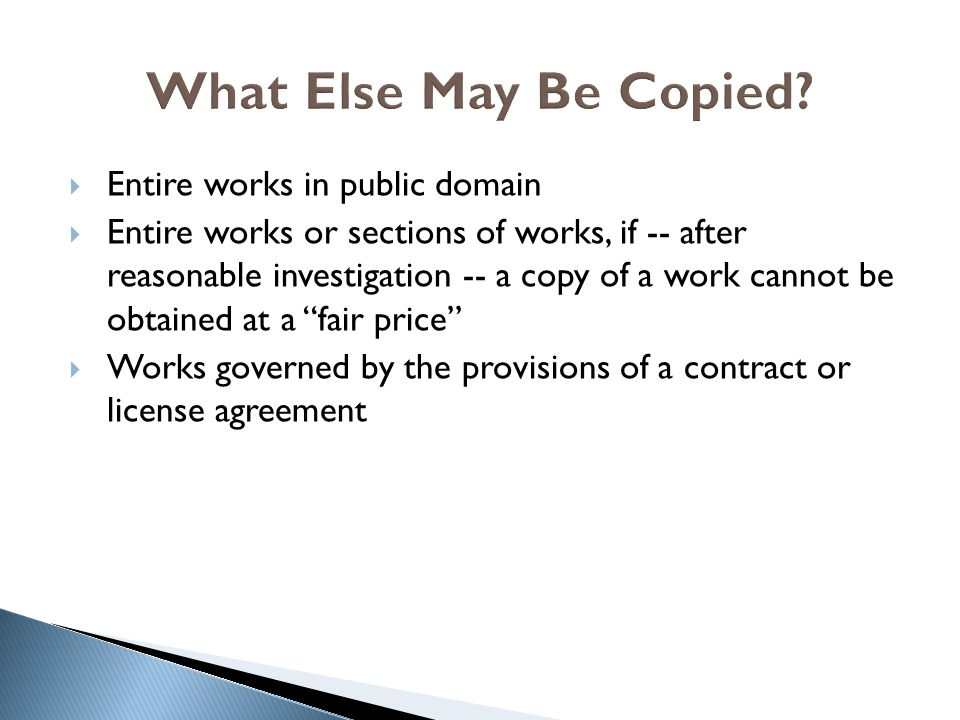 What Else May Be Copied Entire works in public domain