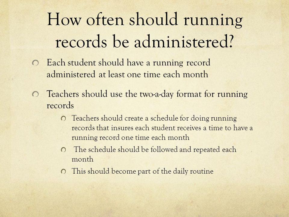 How often should running records be administered
