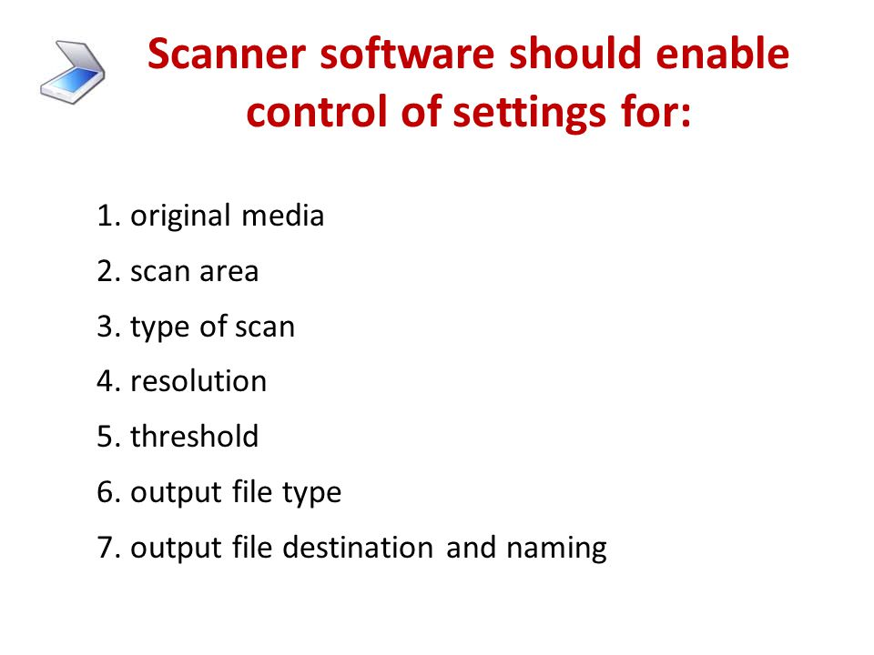 Scanner software should enable control of settings for:
