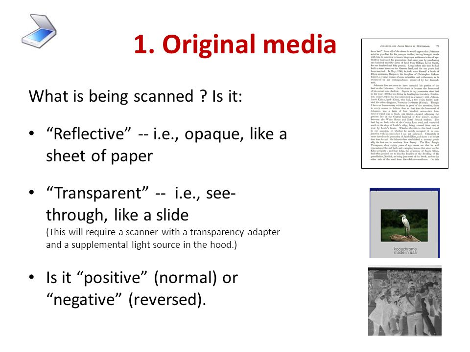 1. Original media What is being scanned Is it:
