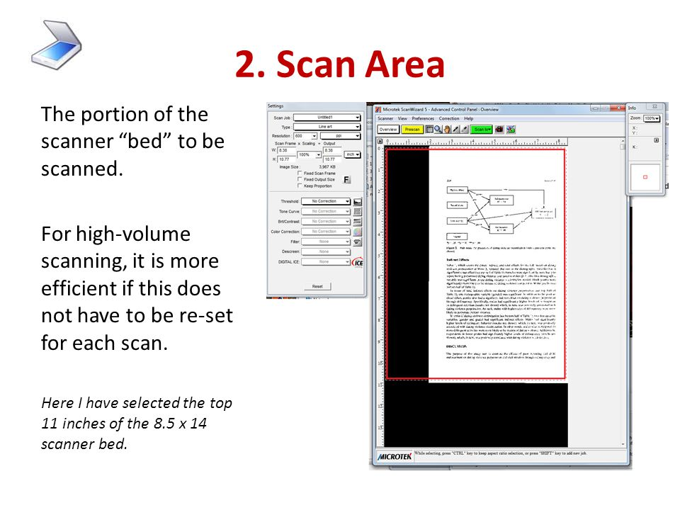 2. Scan Area The portion of the scanner bed to be scanned.