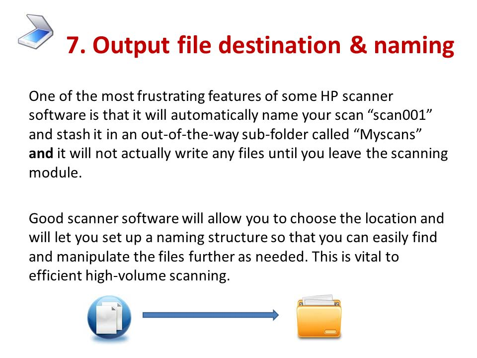 7. Output file destination & naming