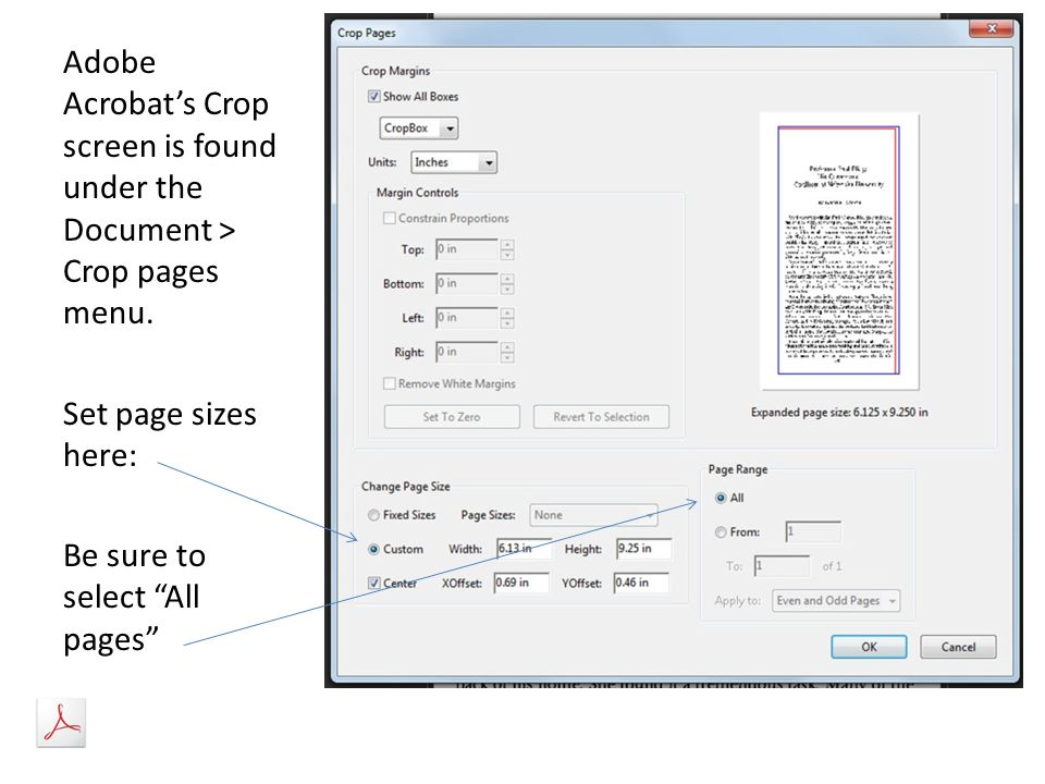 Adobe Acrobat's Crop screen is found under the Document > Crop pages menu.