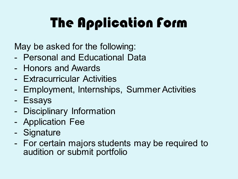 The Application Form May be asked for the following: