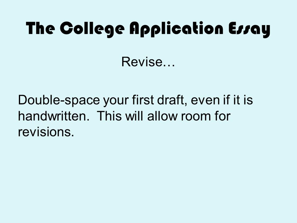 do you double space a college application essay Do college essays need to be double spaced