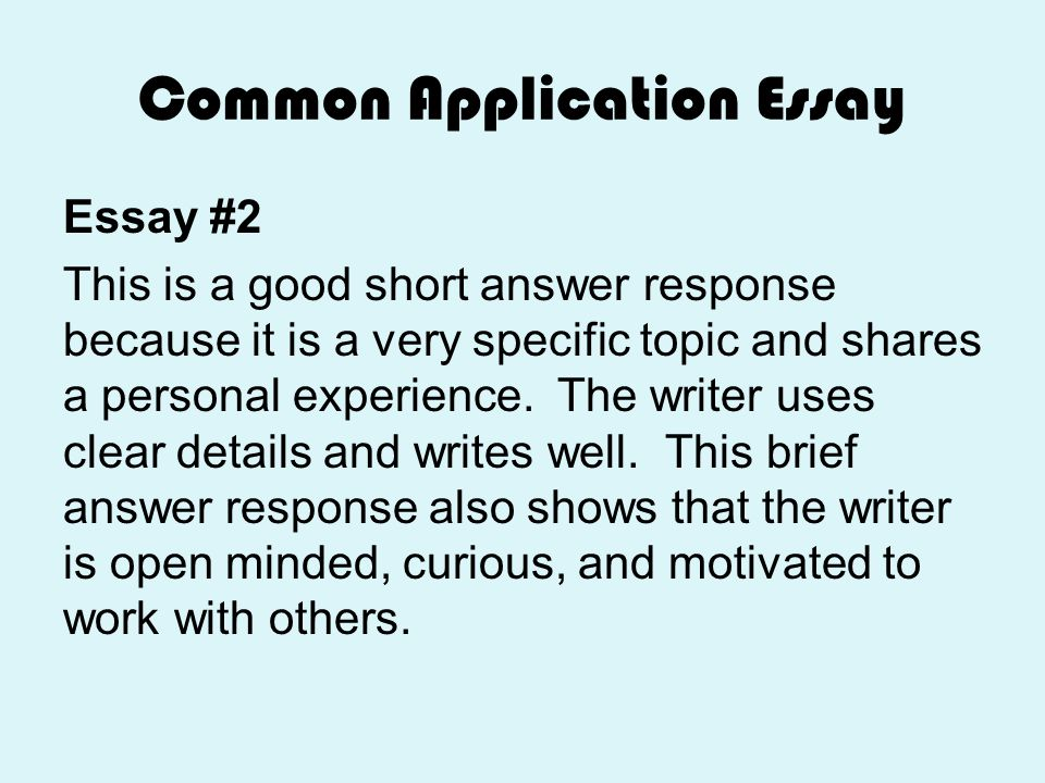 common application essays that worked If you're planning to answer question #6 for this year's common application essay requirement, these expert tips will help you get started.