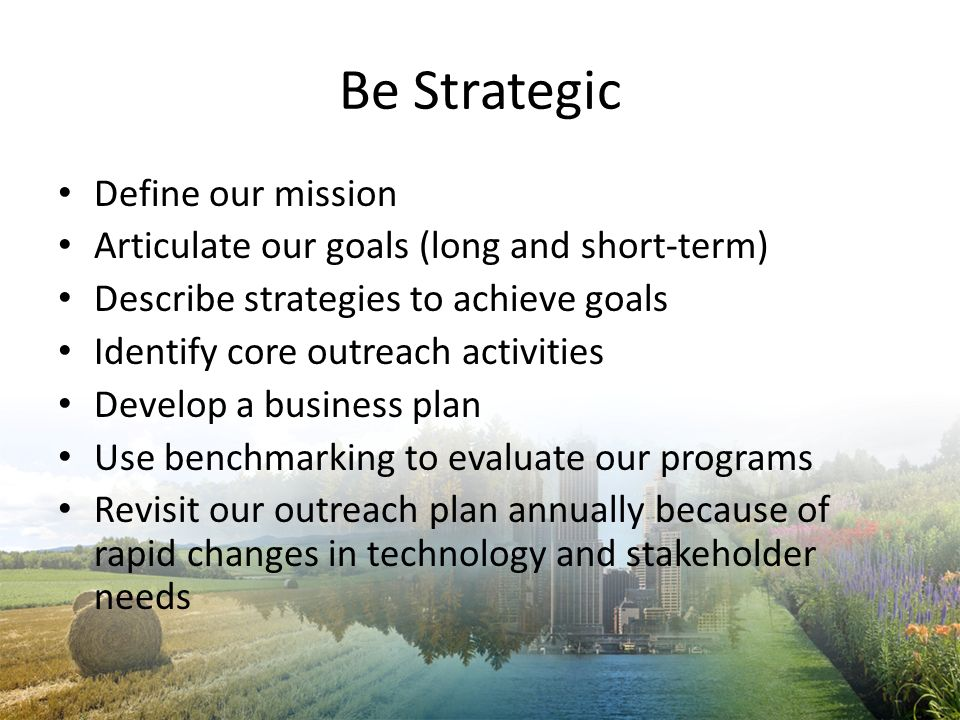 Be Strategic Define our mission