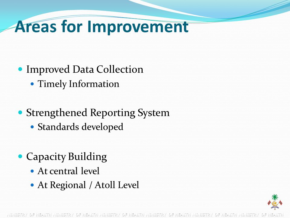 Areas for Improvement Improved Data Collection