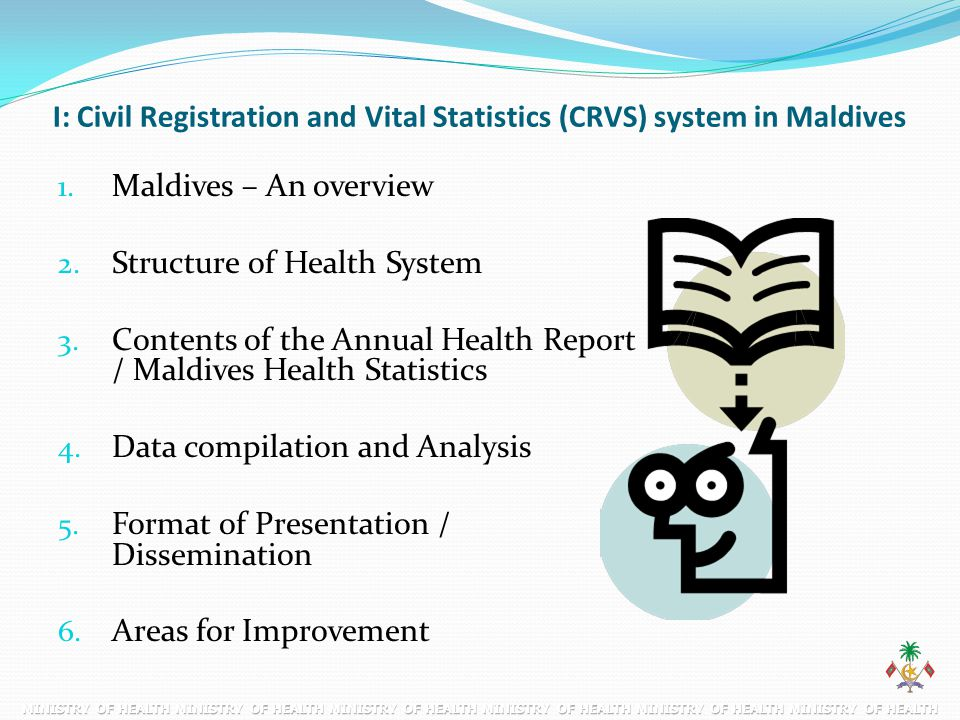 I: Civil Registration and Vital Statistics (CRVS) system in Maldives