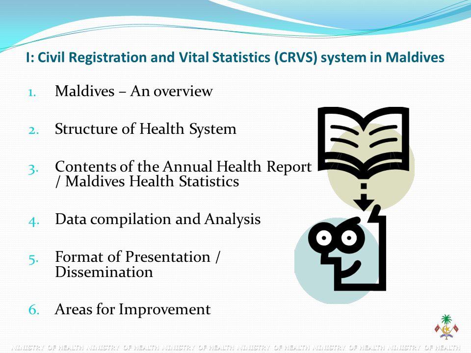 I: Civil Registration and Vital Statistics (CRVS) system in Maldives