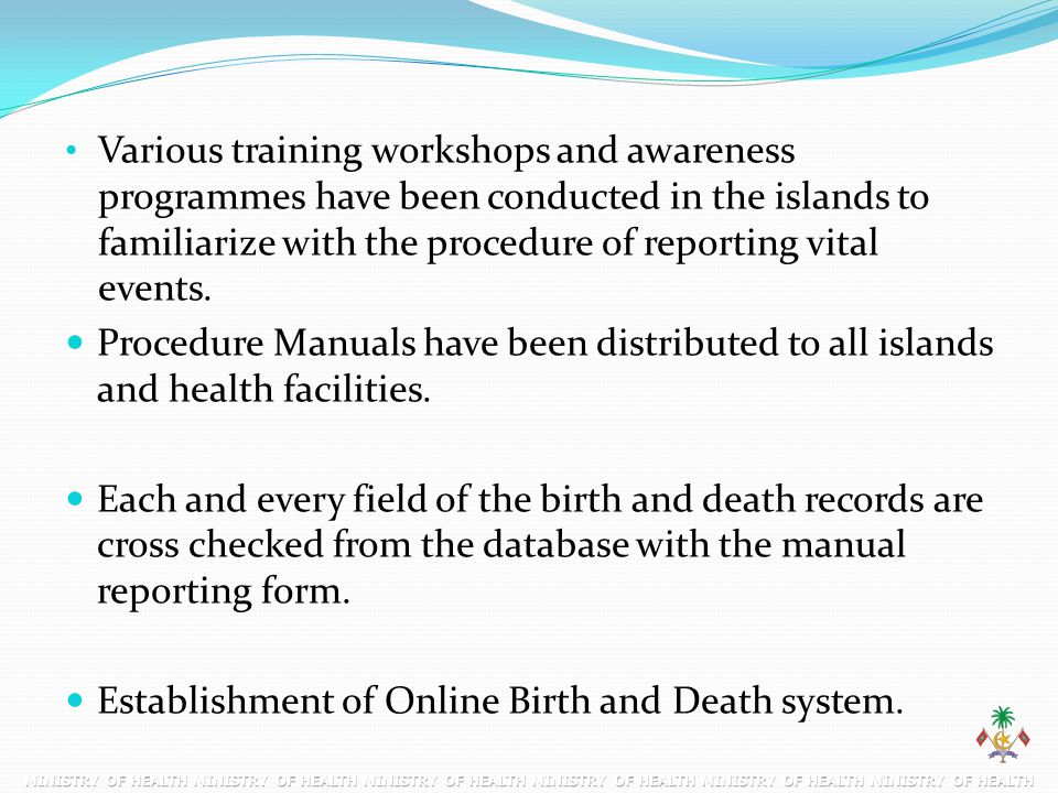 Various training workshops and awareness programmes have been conducted in the islands to familiarize with the procedure of reporting vital events.