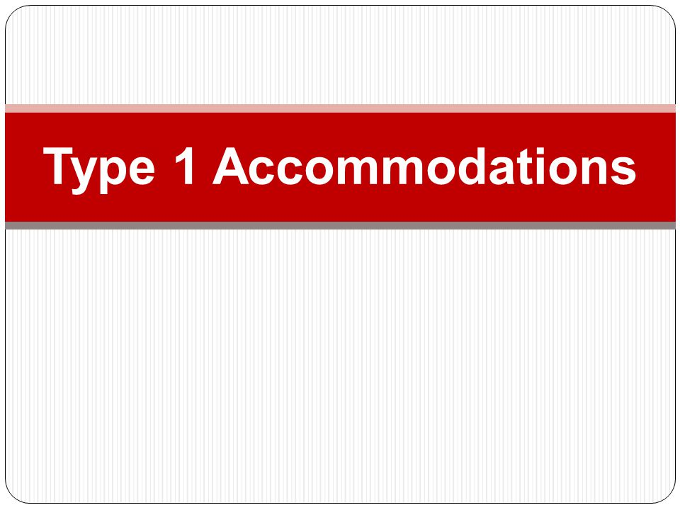 Type 1 Accommodations