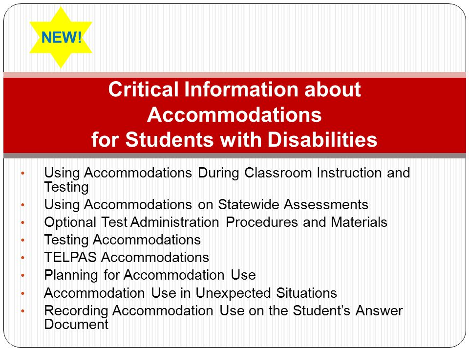 NEW! Critical Information about Accommodations for Students with Disabilities. Using Accommodations During Classroom Instruction and Testing.