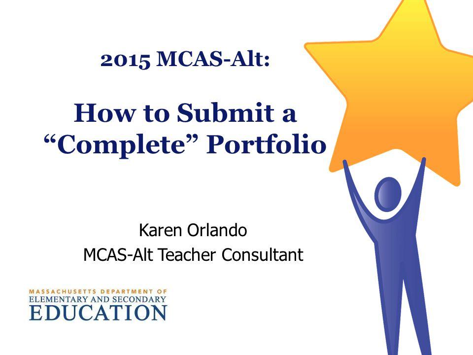 2015 MCAS-Alt: How to Submit a Complete Portfolio