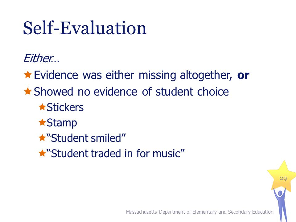 Self-Evaluation Either… Evidence was either missing altogether, or