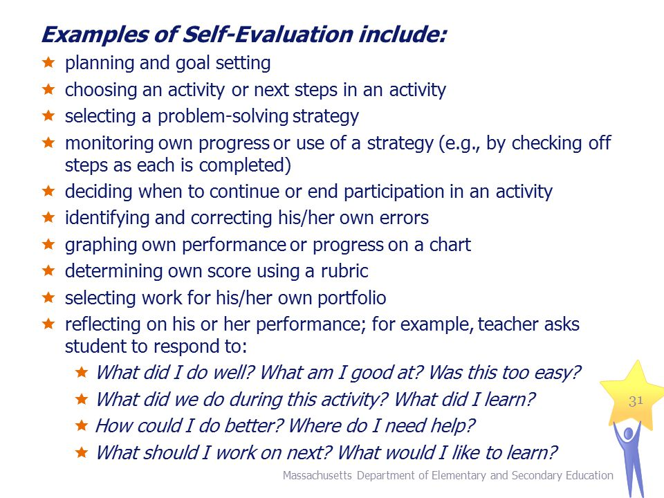 Examples of Self-Evaluation include:
