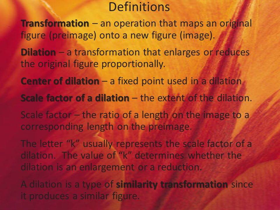 Definitions Transformation – an operation that maps an original figure (preimage) onto a new figure (image).