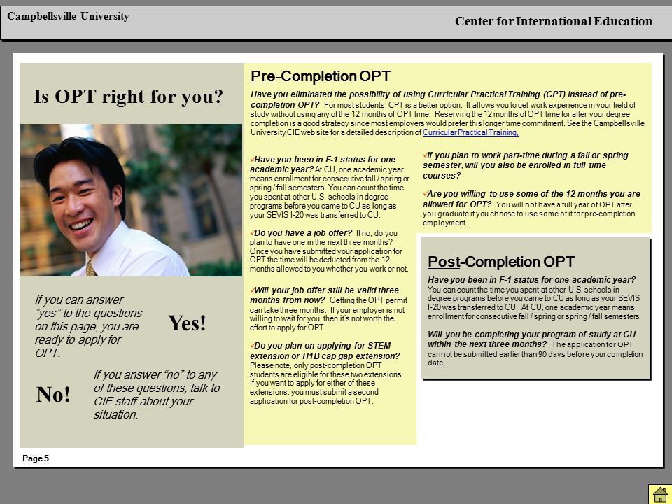 Yes! No! Is OPT right for you Pre-Completion OPT Post-Completion OPT