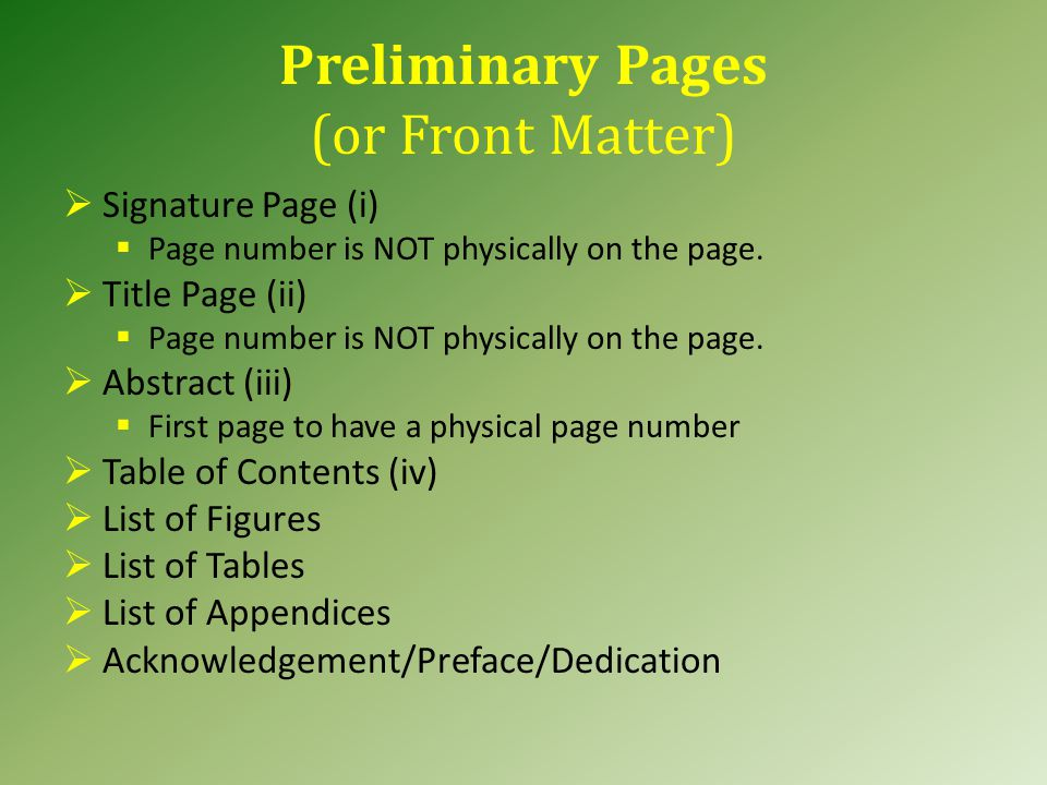 Page Numbering A physical page number is on every page except for the Signature and Title pages.