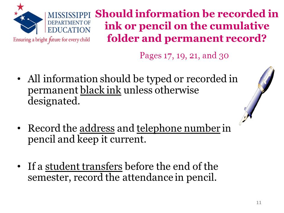 Should information be recorded in ink or pencil on the cumulative folder and permanent record