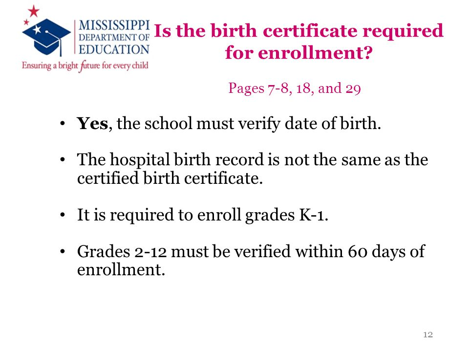 Is the birth certificate required for enrollment
