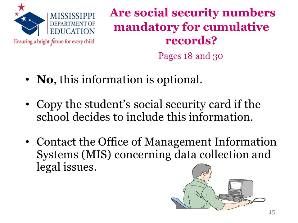 Are social security numbers mandatory for cumulative records