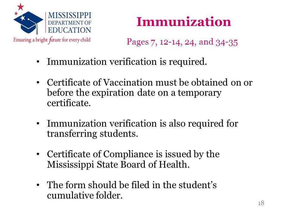 Immunization Immunization verification is required.