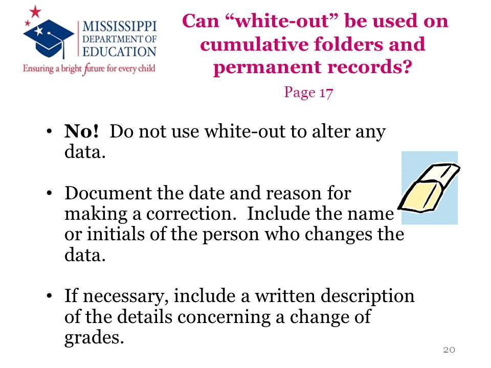 Can white-out be used on cumulative folders and permanent records