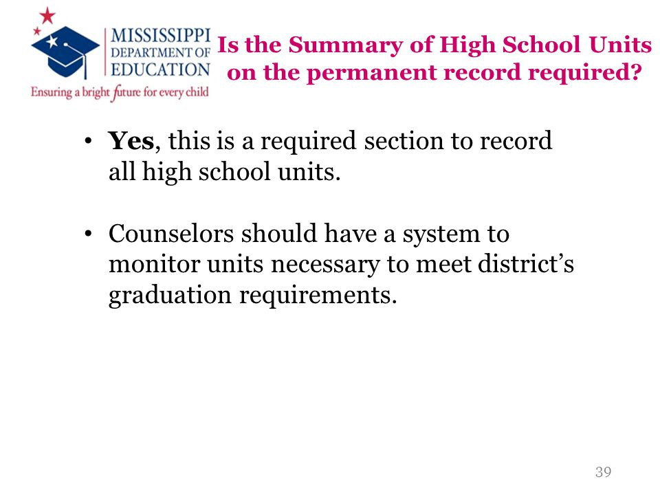 Is the Summary of High School Units on the permanent record required