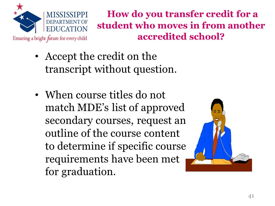How do you transfer credit for a student who moves in from another accredited school