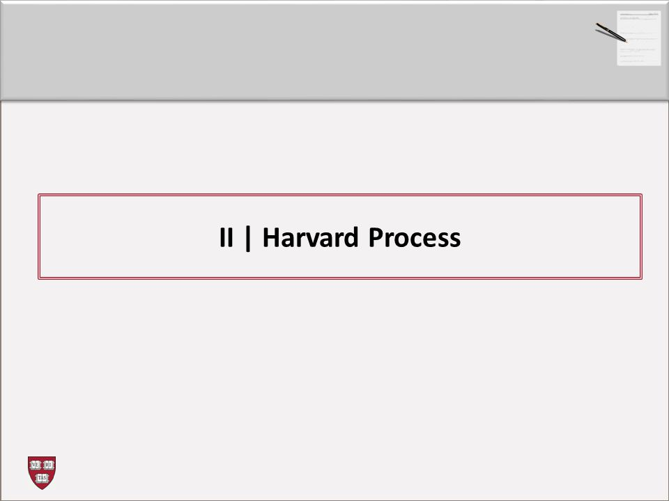II | Harvard Process