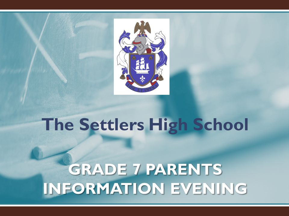 GRADE 7 PARENTS INFORMATION EVENING
