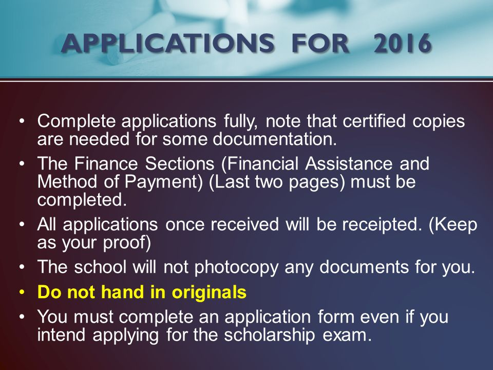APPLICATIONS FOR 2016 Complete applications fully, note that certified copies are needed for some documentation.