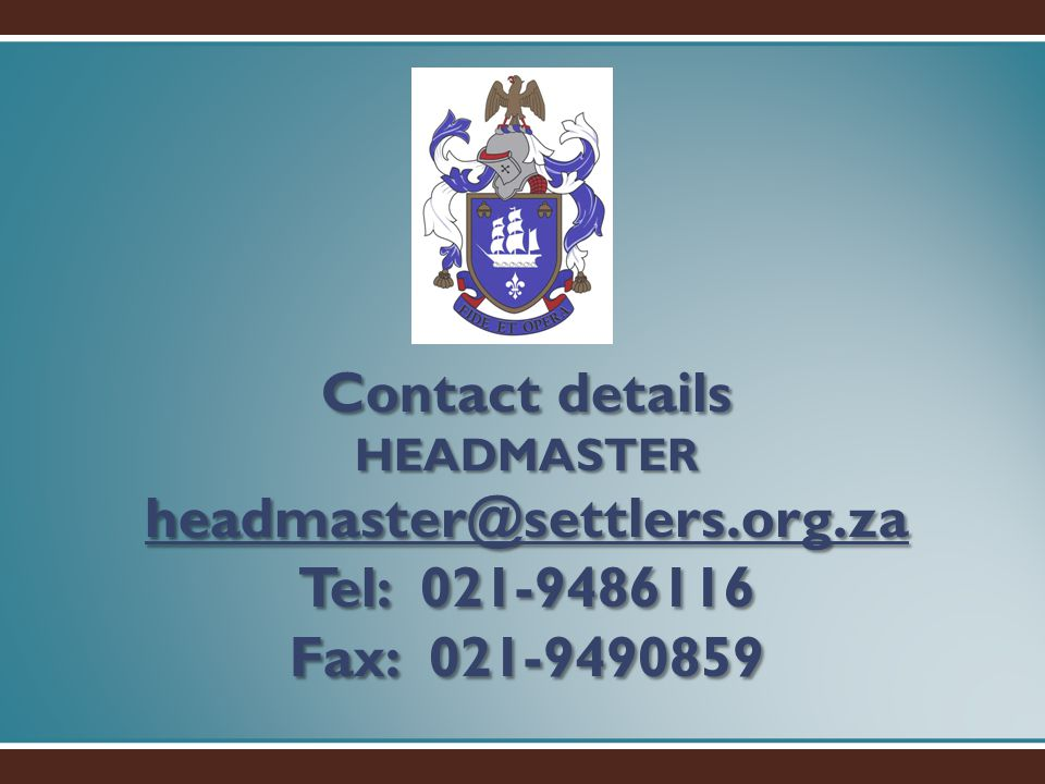 Contact details HEADMASTER headmaster@settlers. org