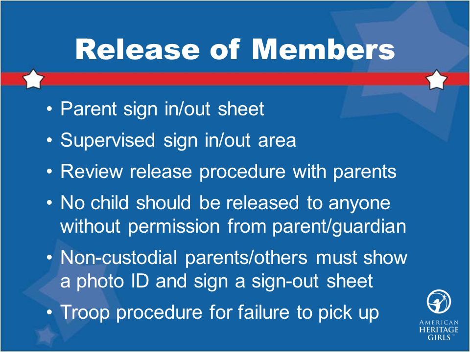 Release of Members Parent sign in/out sheet