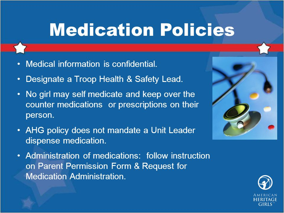 Medication Policies Medical information is confidential.