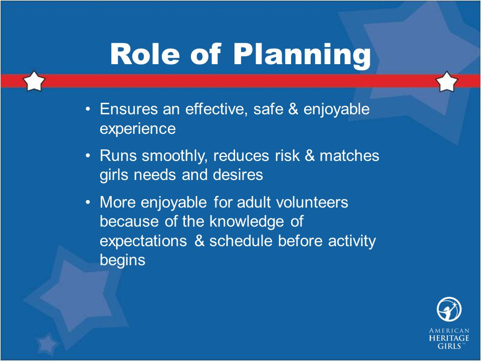Role of Planning Ensures an effective, safe & enjoyable experience