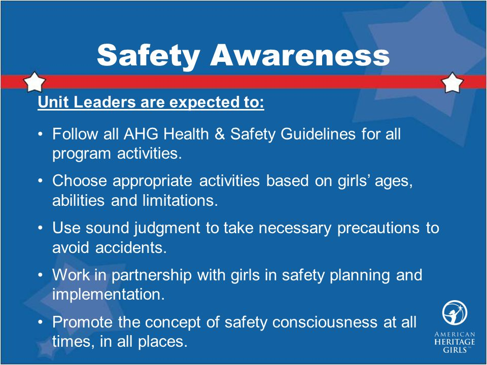 Safety Awareness Unit Leaders are expected to: