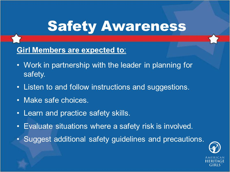 Safety Awareness Girl Members are expected to: