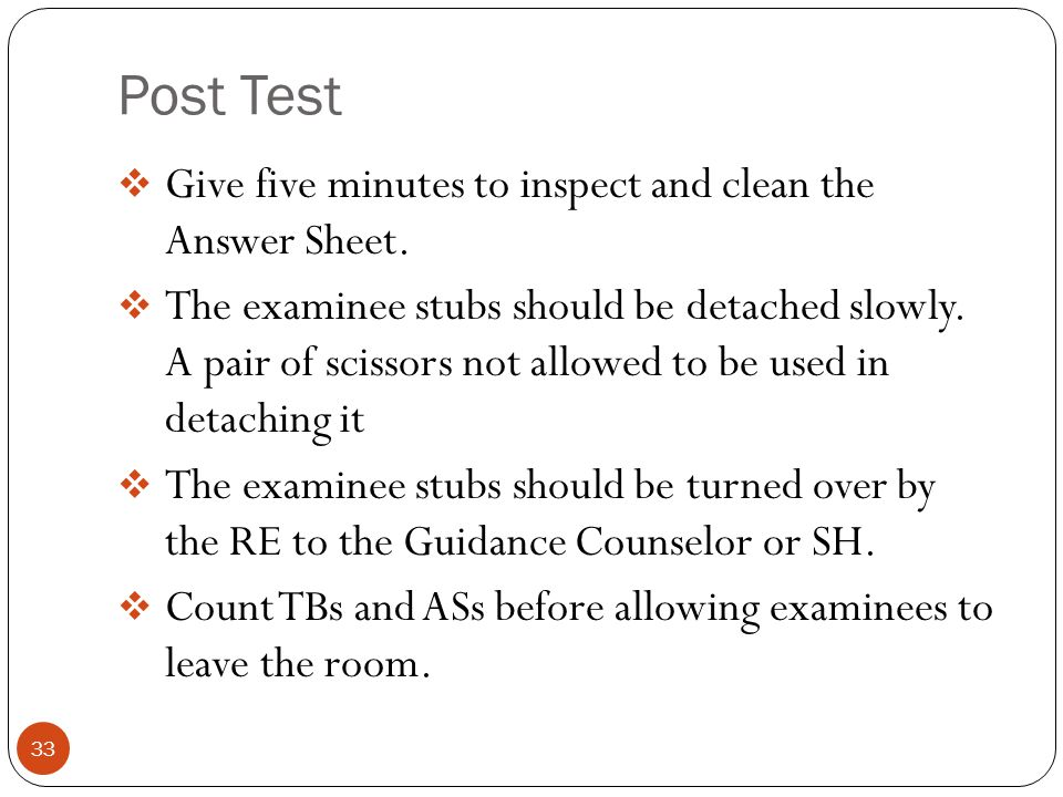 Post Test Give five minutes to inspect and clean the Answer Sheet.