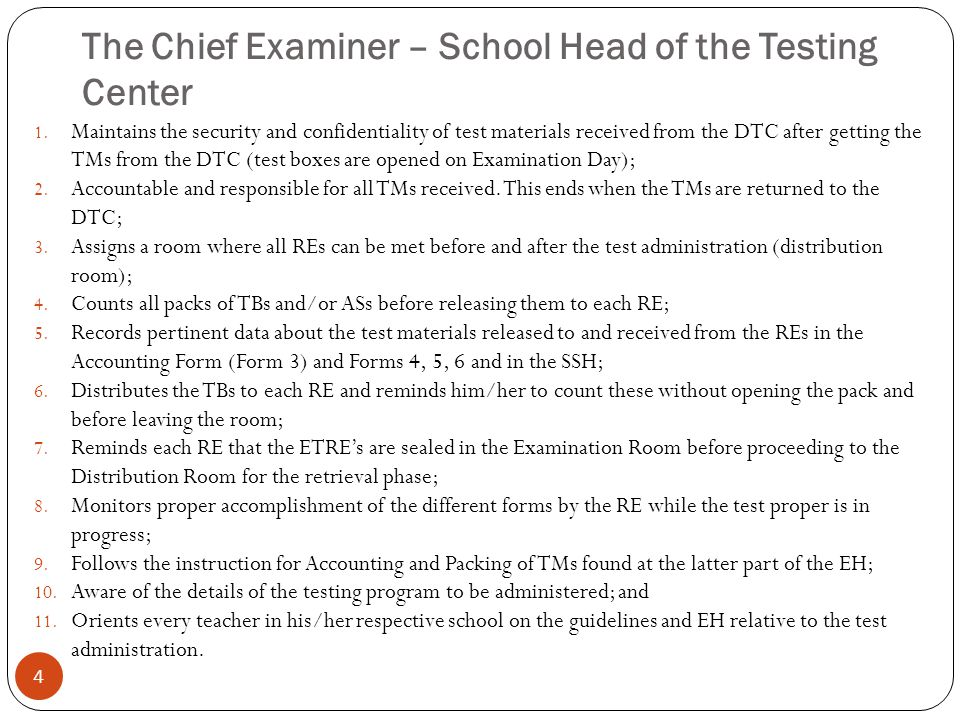 The Chief Examiner – School Head of the Testing Center