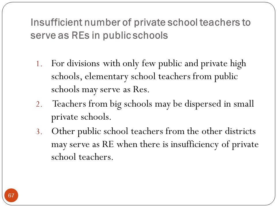 Insufficient number of private school teachers to serve as REs in public schools