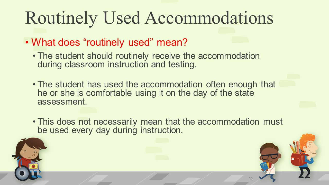 Routinely Used Accommodations