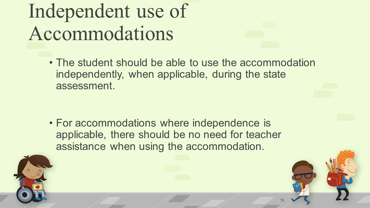 Independent use of Accommodations