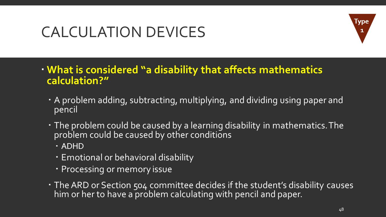 Calculation Devices Type. 1. What is considered a disability that affects mathematics calculation
