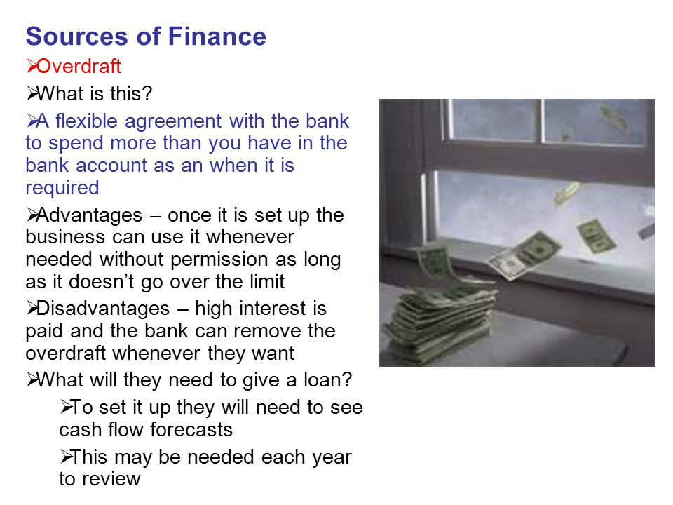 Sources of Finance Overdraft What is this