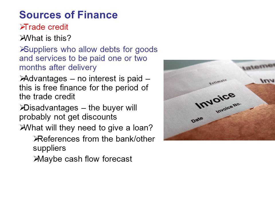 Sources of Finance Trade credit What is this