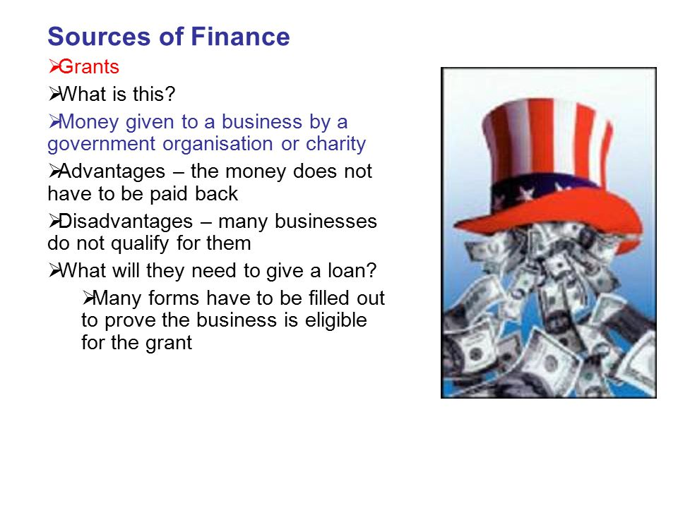 Sources of Finance Grants What is this