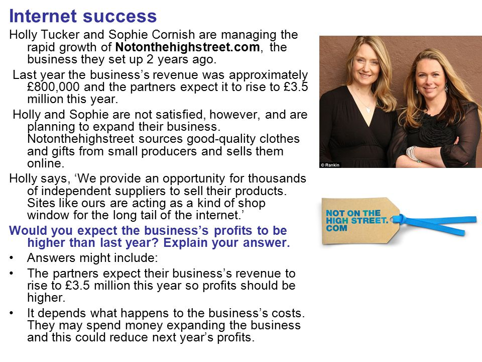 Internet success Holly Tucker and Sophie Cornish are managing the rapid growth of Notonthehighstreet.com, the business they set up 2 years ago.