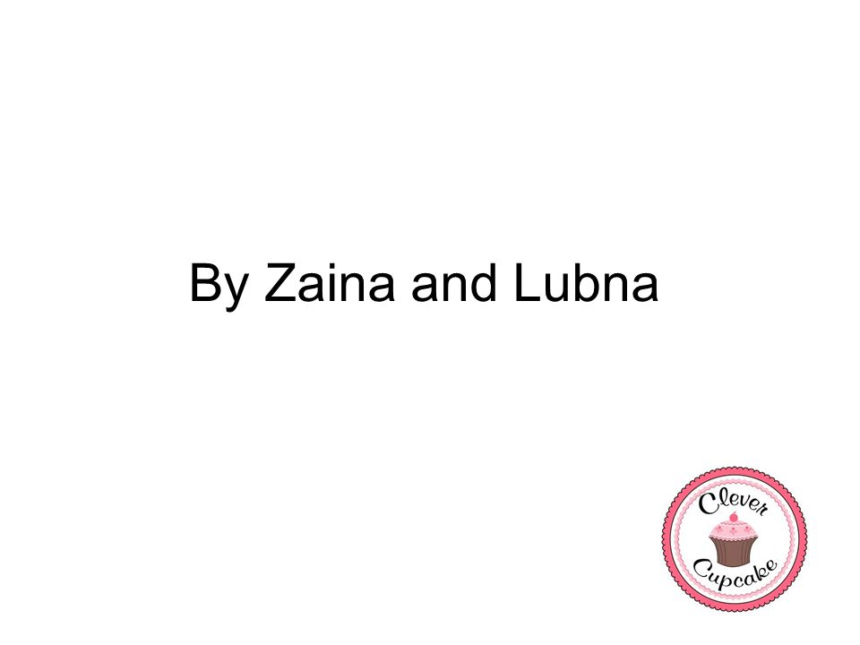 By Zaina and Lubna